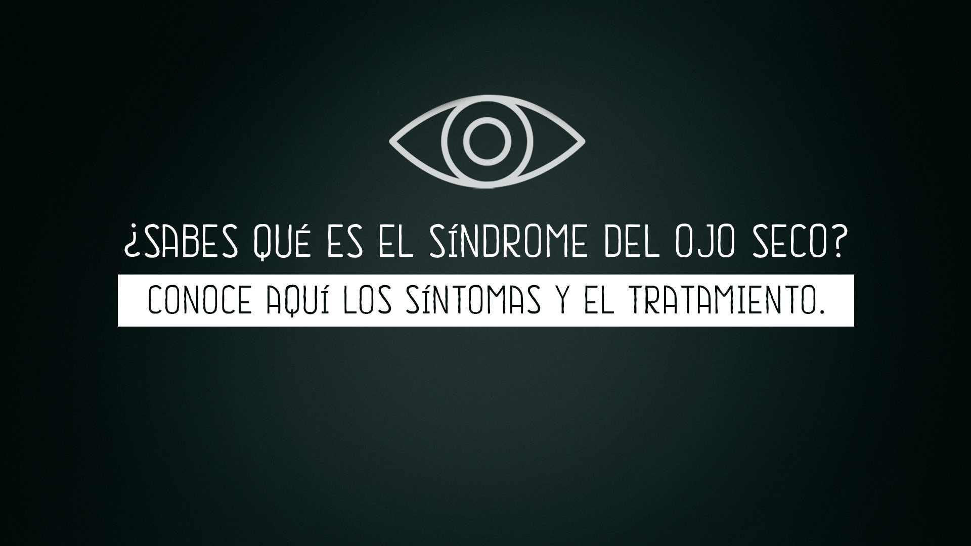 Sabes que es el sindrome de ojo seco